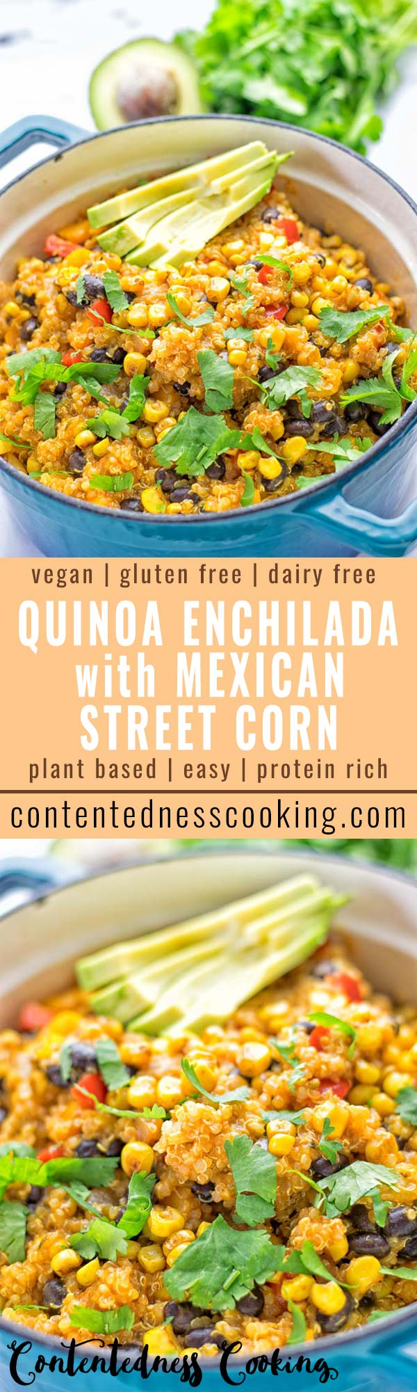 Quinoa Enchilada with Mexican Street Corn | #vegan #glutenfree #contentednesscooking #plantbased #dairyfree