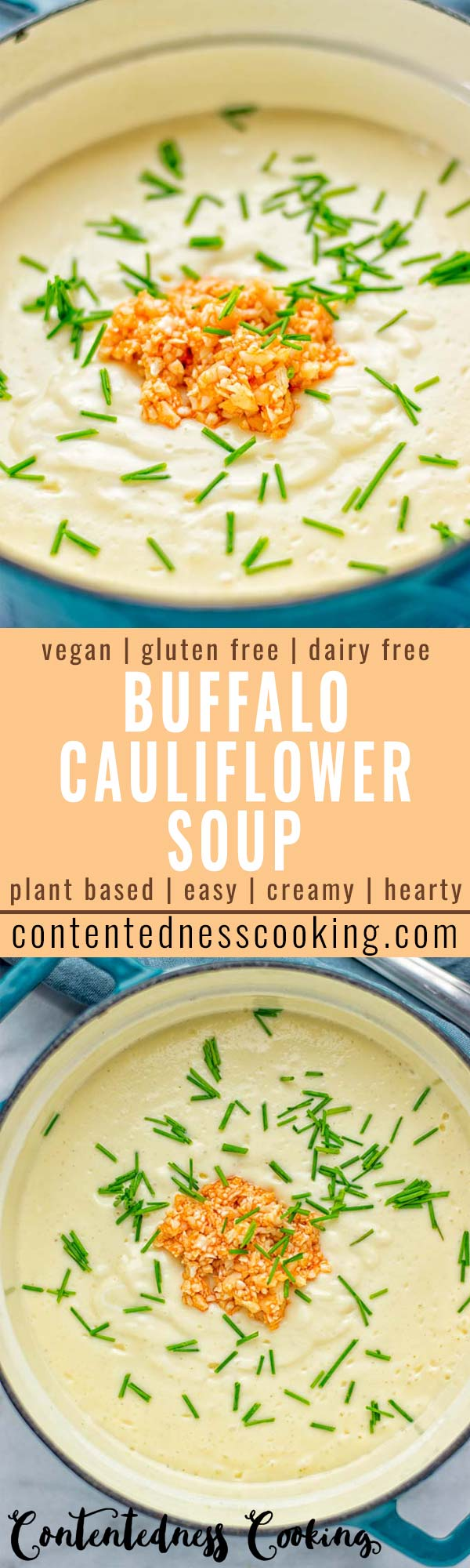 This Buffalo Cauliflower Soup is the ultimate comfort food for everyone and so satisfying. Vegan, gluten free, made without any cream or butter, an amazing and delicious option for dinner, lunch, meal prep, worklunch and so much more. This is a keeper try it now! #vegan #glutenfree #dairyfree #vegetarian #cauliflower #dinner #lunch #soup #mealprep #worklunchideas #easyfood #buffalocauliflower #contentednesscooking